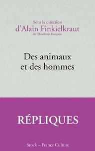 Alain Finkielkraut - Des animaux et des hommes.