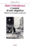 Alain Finkielkraut - L'avenir d'une négation - Réflexion sur la question du génocide.