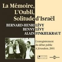 Alain Finkielkraut et Benny Lévy - La mémoire, l'oubli, solitude d'Israël.