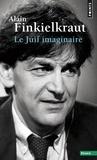 Alain Finkielkraut - Le Juif imaginaire.