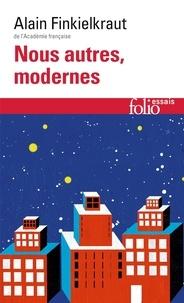 Nous autres, modernes- Quatre leçons - Alain Finkielkraut pdf epub