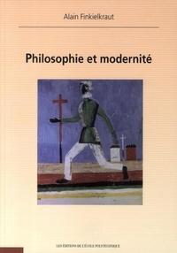 Philosophie et modernité - Alain Finkielkraut |