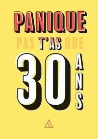 Alain Flaumorghadel - Panique pas t'as que 30 ans.