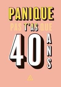 Alain Flaumorghadel - Panique pas t'as que 40 ans.