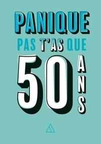 Alain Flaumorghadel - Panique pas t'as que 50 ans.