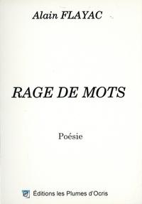 Alain Flayac - Rage de mots.
