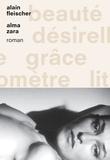 Alain Fleischer - Alma Zara - roman - collection Vingt-Six.