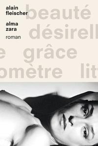 Alain Fleischer - Alma Zara.