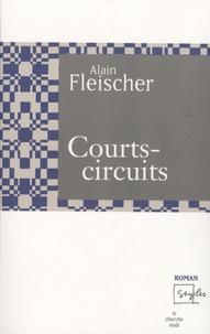 Alain Fleischer - Courts-circuits.