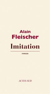Alain Fleischer - Imitation.