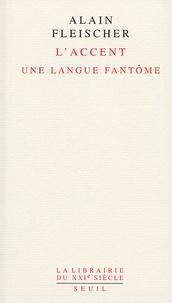 Alain Fleischer - L'Accent - Une langue fantôme.