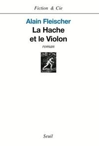 Alain Fleischer - La Hache et le Violon.