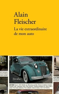 Alain Fleischer - La vie extraordinaire de mon auto.