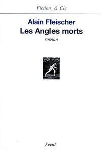 Alain Fleischer - Les angles morts.