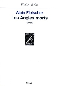 Alain Fleischer - Les angles morts.