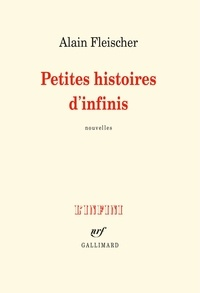 Alain Fleischer - Petites histoires d'infinis.