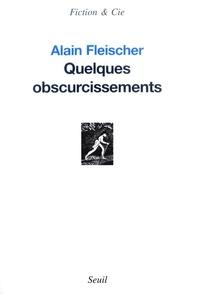 Alain Fleischer - Quelques obscurcissements.