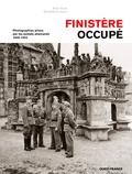Alain Floch et Christian Le Corre - Finistère occupé - Photographies prises par les soldats allemands (1940-1944).