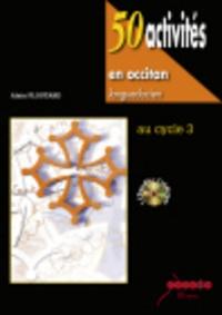 Alain Floutard - 50 activites en occitan languedocien au cycle 3. 1 Cédérom + 1 CD audio