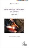 Alain Fogué Tédom - Géostratégie américaine en Afrique (1993-2014).