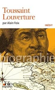 Alain Foix - Toussaint Louverture.