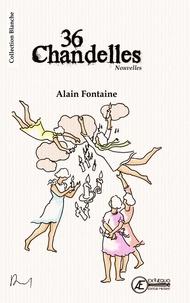 Alain Fontaine - 36 chandelles.