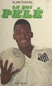 Alain Fontan et Edouard Seidler - Le roi Pelé.