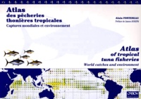 ATLAS DES PECHERIES THONIERES TROPICALES : ATLAS OF TROPICAL TUNA FISHERIES. - Captures mondiales et environnement.pdf