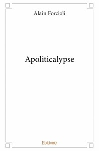 Alain Forcioli - Apoliticalypse.