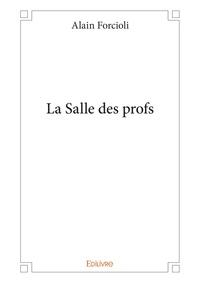 Alain Forcioli - La salle des profs.