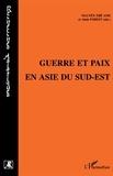 Alain Forest et  Collectif - Guerre et paix en Asie du Sud-Est.