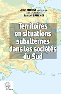 Territoires en situations subalternes dans les sociétés du Sud - Représentations socio-politiques du territoire en situation de non-centralité.pdf