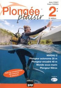 Alain Foret et Pablo Torres - Plongée plaisir niveau 2.