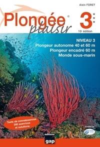 Alain Foret - Plongée plaisir Niveau 3.