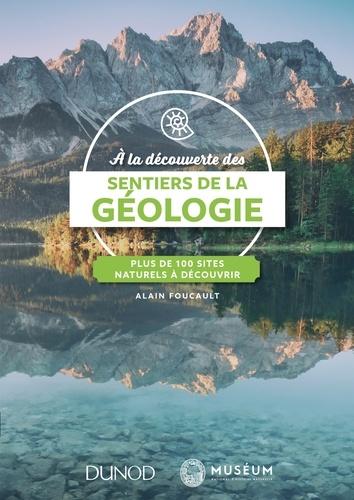 A la découverte des sentiers de la géologie. Plus de 100 sites naturels à explorer