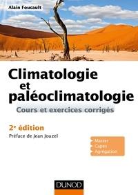 Alain Foucault - Climatologie et paléoclimatologie - 2e éd..