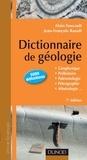 Alain Foucault et Jean-François Raoult - Dictionnaire de Géologie - 7e édition.