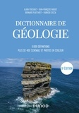 Alain Foucault et Jean-François Raoult - Dictionnaire de Géologie - 9e éd. - 5000 définitions, plus de 400 schémas et photos en couleur.