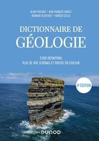 Alain Foucault et Jean-François Raoult - Dictionnaire de géologie - 5000 définitions, plus de 400 schémas et photos couleur.