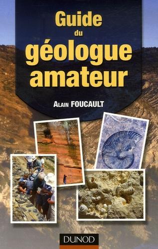 Alain Foucault - Guide du géologue amateur.