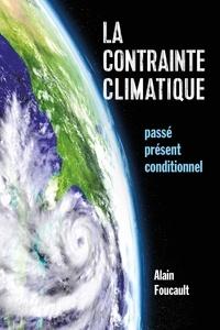 Alain Foucault - La contrainte climatique - Passé, présent, conditionnel.