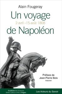 Alain Fougeray-Casamayou - Un voyage de Napoléon - 2 avril - 15 août 1808.