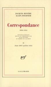 Alain-Fournier et Jacques Rivière - Correspondance (1904-1914) - Tome 2, Juin 1907-Juillet 1914.