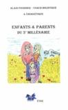 Alain Fournier - Enfants & parents du 3e millénaire.