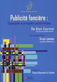 Alain Fournier - L'organisation et les  principales caractéristiques de la publicité foncière française - Un mélange de tradition et de modernité.