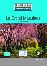 Alain-Fournier - Le Grand Meaulnes lecture Fle niveau a2.