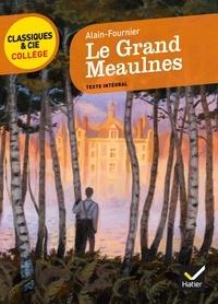 Alain-Fournier et Hélène Ricard - Le Grand Meaulnes.