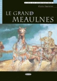 Alain-Fournier - Le grand Meaulnes - Débutant. 1 CD audio