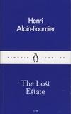 Alain-Fournier - The Lost Estate.