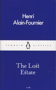 Alain-Fournier - The Lost Estate.